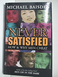 【露天書寶二手書T1/社會_IJK】Never Satisfied: How & Why Men Cheat_Baisd