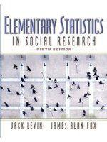 《Elementary Statistics in Social Research (9th Edition)》ISBN:0205362702│Allyn & Bacon│Jack Levin,James Alan Fox
