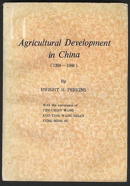 Agricultural Development in China (1368-1968), Perkins, Dwights H.