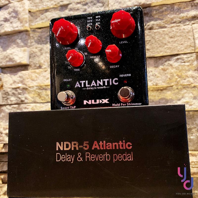 【亞都音樂】送短導~Nux Atlantic Delay Reverb Shimmer 空間系 殘響 電 木 吉他 效果