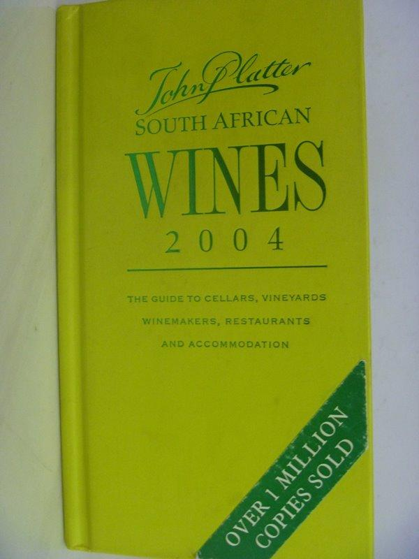 【月界二手書】John Platter South African Wine Guide 2004_葡萄酒〖餐飲〗ADK