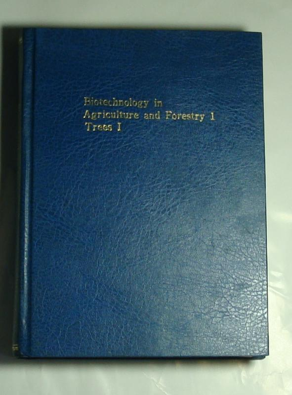 《Trees I (Biotechnology in Agriculture and Forestry, 1)》