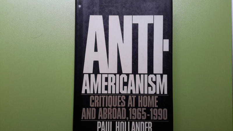 【世雄書屋】ANTI-AMERICANISM CRITIQUES AT HOME AND ABROAD 1965-90