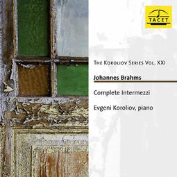 布拉姆斯:間奏曲全集 (2CD) / 柯洛里奧弗 Evgeni Koroliov---TACET256