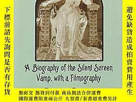 博民【罕見】Theda Bara: A Biography of the Silent Screen Vamp, wi