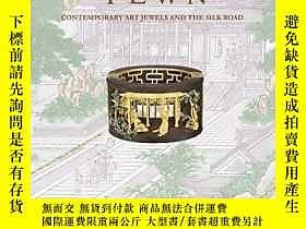 博民Yewn罕見Contemporary Jewels and the Silk Road露天314404 Julie