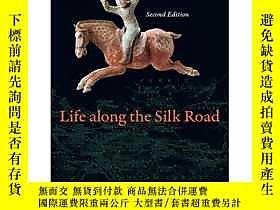 博民【罕見】Life along the Silk Road: Second Edition露天27248 Susan