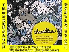 博民逛Threadless:Ten罕見Years of T-shirts from the World's Most I